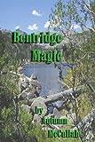 Bentridge Magic, Autumn McCullah, 0595239552
