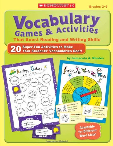 Vocabulary Games & Activities That Boost Reading and Writing Skills: 20 Super-Fun Activities to Make Your Students' Vocabularies Soar!