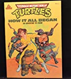 HOW IT ALL BEGAN (Teenage Mutant Ninja Turtles Coloring Book)