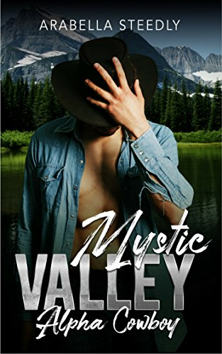 Mystic Valley Alpha Cowboy by [Steedly, Arabella]