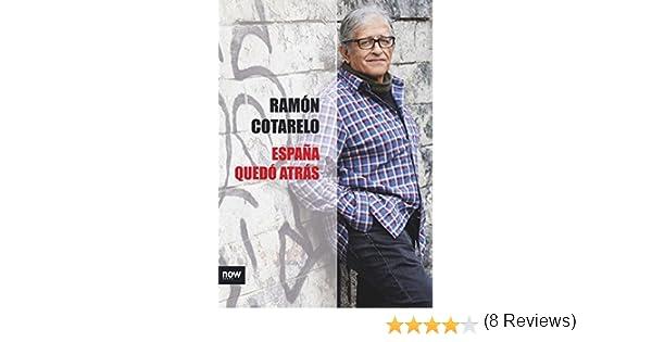 España quedó atrás (FUERA DE COLECCION): Amazon.es: Cotarelo García, Ramón: Libros