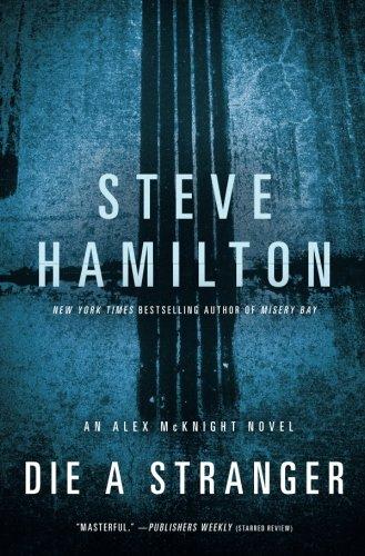 Die a Stranger (Alex McKnight, Book 9) (Alex McKnight Novels)
