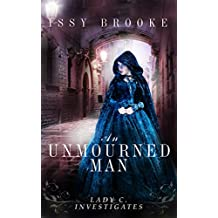 An Unmourned Man (Lady C. Investigates Book 1)