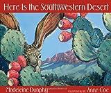 Here Is the Southwestern Desert, Madeleine Dunphy, 0977379574
