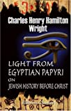 Light from Egyptian Papyri on Jewish History Before Christ, Wright, Charles Henry Hamilton, 1402185677