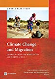 Climate Change and Migration: Evidence from the Middle East and North Africa (World Bank Study) by World Bank (2014-06-30)