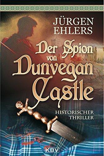 Der Spion von Dunvegan Castle (KBV - Historische Krimis)