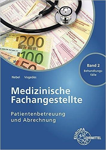 Medizinische Fachangestellte Patientenbetreuung Und Abrechnung Band 2 Behandlungsfalle Amazon De Nebel Susanne Vogedes Bettina Bucher
