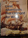 Great Adventures That Changed Our World, Reader's Digest Editors, 0895770482