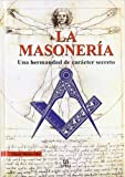 img - for La Masoneria: Una Hermandad de Caracter Secreto (Spanish Edition) book / textbook / text book