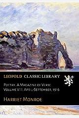 Poetry. A Magazine of Verse. Volume VIII. April-September, 1916 Paperback