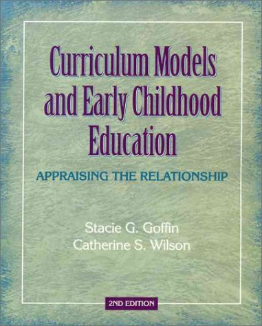By Stacie G. Goffin - Curriculum Models and Early Childhood Education: Appraising the R (2nd Edition) (2000-09-05) [Paperback]