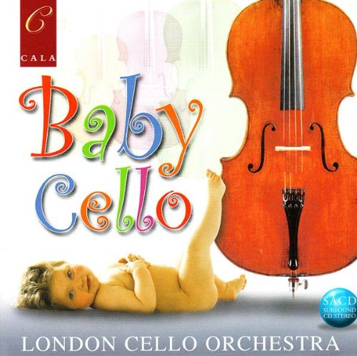 Baby Cello: 24 Cellos Play for Baby and All by Cala