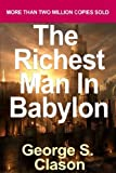 The Richest Man in Babylon: Now Revised and Updated for the 21st Century by George S. Clason (2007)