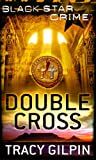 Front cover for the book Double Cross by Tracy Gilpin
