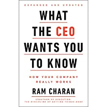 What the CEO Wants You to Know, Expanded and Updated: How Your Company Really Works Audiobook by Ram Charan Narrated by David H. Lawrence XVII
