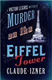 Murder on the Eiffel Tower by Claude Izner front cover