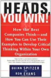 img - for Heads, You Win!: How the Best Companies Think--and How You Can Use Their Examples to Develop Critical Thinking Within Your Own Organization by Quinn Spitzer (1999-02-25) book / textbook / text book