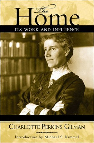 The Home: Its Work and Influence (Classics in Gender Studies) by Gilman, Charlotte Perkins published by Altamira Press Hardcover - Altamira Press