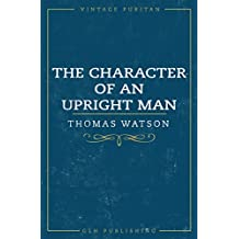 The Character Of An Upright Man (Vintage Puritan)