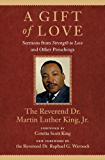 A Gift of Love: Sermons from Strength to Love and Other Preachings (King Legacy)