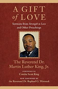 A Gift of Love: Sermons from Strength to Love and Other Preachings (King Legacy) by [King Jr, Martin Luther]