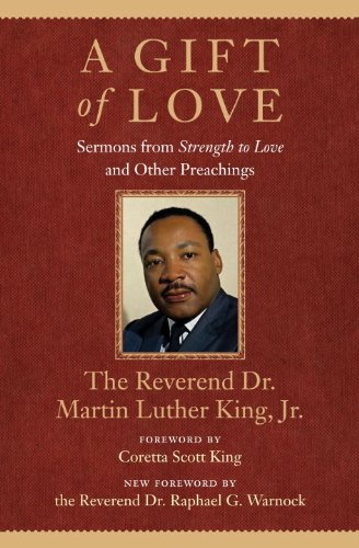 A Gift of Love: Sermons from Strength to Love and Other Preachings (King Legacy Book 7)