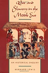 Race and Slavery in the Middle East: An Historical Enquiry by Bernard Lewis (1992-04-30)