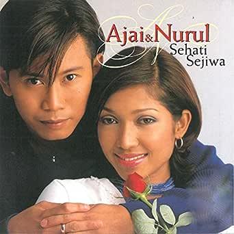 Sehati Sejiwa By Ajai And Nurul On Amazon Music Amazon Com