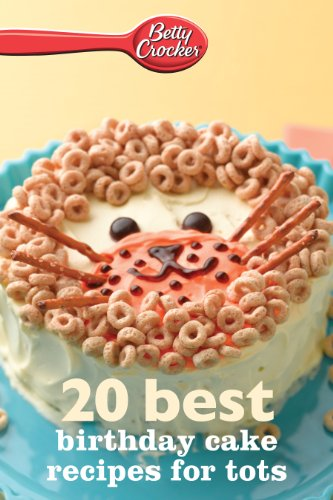 Betty Crocker 20 Best Birthday Cakes Recipes For Tots EBook Minis By