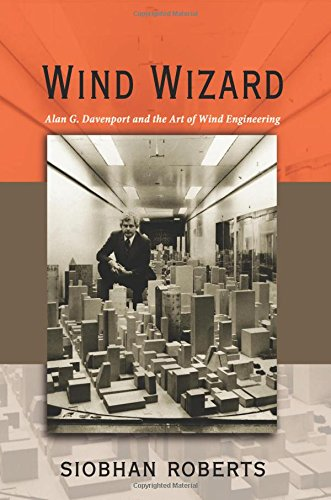 Wind Wizard: Alan G. Davenport and the Art of Wind Engineering ebook