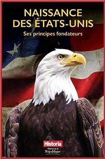 Naissance des Etats-Unis : ses principes fondateurs, Collectif