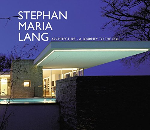 Stephan Maria Lang: Architecture - A Journey to the Soul