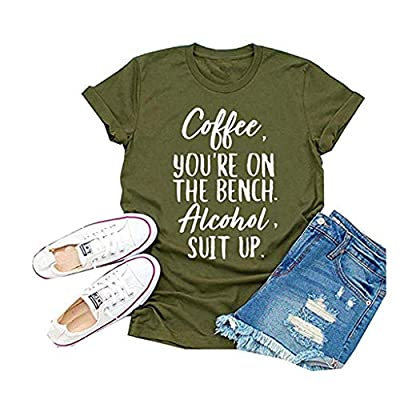Winsummer Coffee You are On The Bench Alcohol Suit Up T-Shirt Women Funny Letter T Shirt Short Sleeve Graphic Tops Tee: Clothing