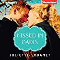 Kissed in Paris Audiobook by Juliette Sobanet Narrated by Tanya Eby