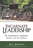 Incarnate Leadership, Bill Robinson, 0310291135