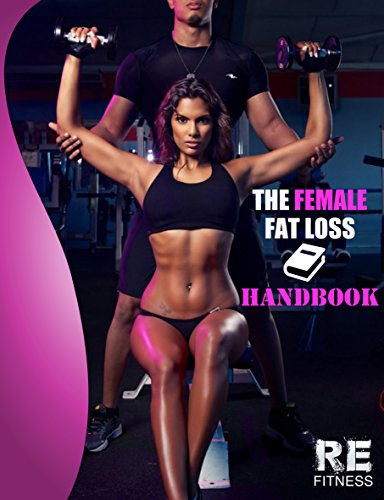 Female Fat Loss: How to Lose Fat, Get Toned, and Have More Energy