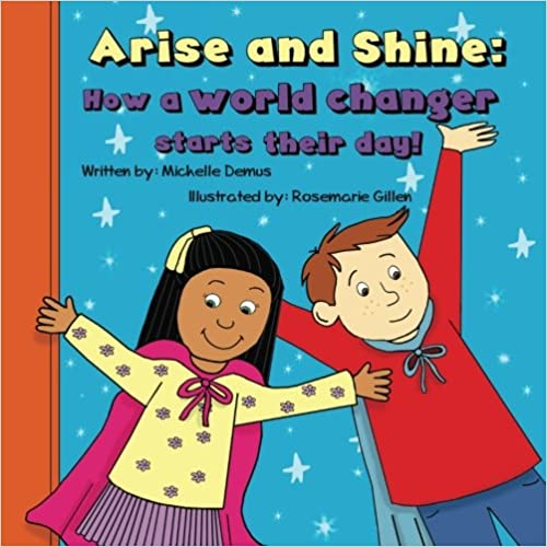Como Descargar U Torrent Arise And Shine: How A World Changer Starts Their Day! Epub En Kindle