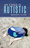 My Child Is Autistic (English Edition)