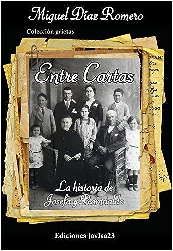 Descarga gratuita de libros electrónicos. Entre Cartas: La historia de Josefa y Romualdo (Grietas) 8494443119 PDF DJVU