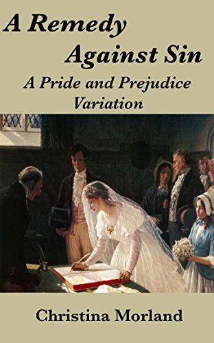 (A Remedy Against Sin: A Pride and Prejudice Variation)