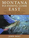 Montana Fly Fishing Guide East: East of the Continental Divide
