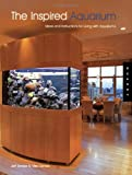 The Inspired Aquarium, Jeff Senske and Mike Senske, 1592531954