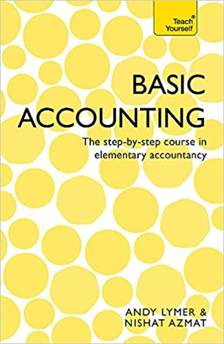 Basic Accounting: The step-by-step course in elementary accountancy ...