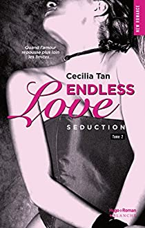 Endless Love, tome 2 : Séduction - Cécilia Tan - Babelio