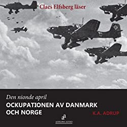 Den nionde april 1940 [April 1940 - The Occupation of Denmark and Norway]