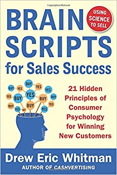 image for BrainScripts for Sales Success: 21 Hidden Principles of Consumer Psychology for Winning New Customers
