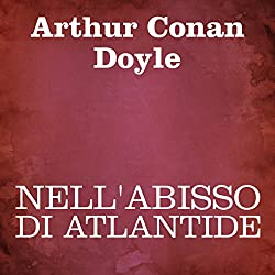 Nell'abisso di Atlantide [In the Abyss of Atlantis (The Maracot Deep)]