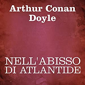 Nell'abisso di Atlantide [In the Abyss of Atlantis (The Maracot Deep)] Audiobook