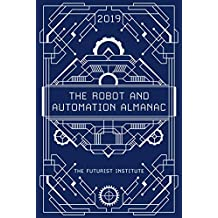 The Robot and Automation Almanac - 2019: The Futurist Institute